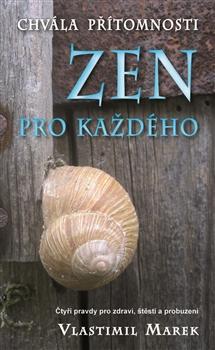 Chvála přítomnosti - Zen pro každého