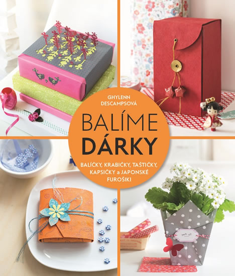 Balíme dárky - Balíčky, krabičky, taštičky, kapsičky a japonské furošiki