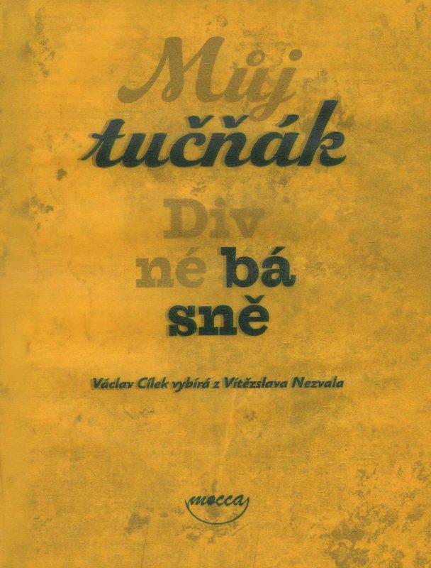 Můj tučňák - Divné básně - Václav Cílek vybíra z Vítězslava Nezvala
