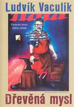 Dřevěná mysl - Výběr fejetonů z Lidových novin 2002-2008