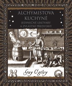 Alchymistova kuchyně - Jedinečné lektvary a zvláštní představy