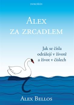 Alex za zrcadlem - Jak se čísla odrážejí v životě a život v číslech