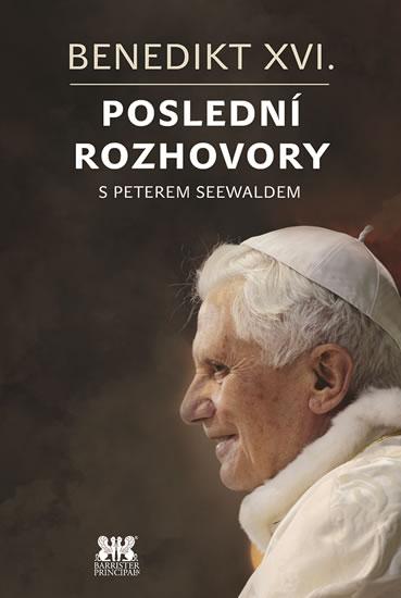 Benedikt XVI. – Poslední rozhovory - s Peterem Seewaldem