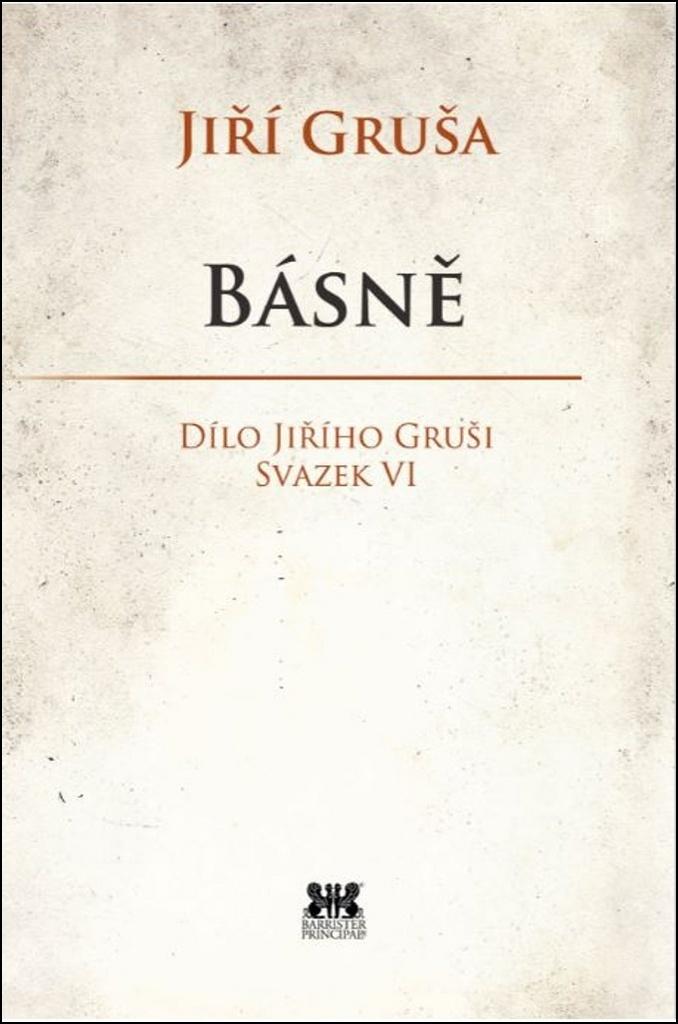 Básně - Dílo Jiřího Gruši, svazek VI