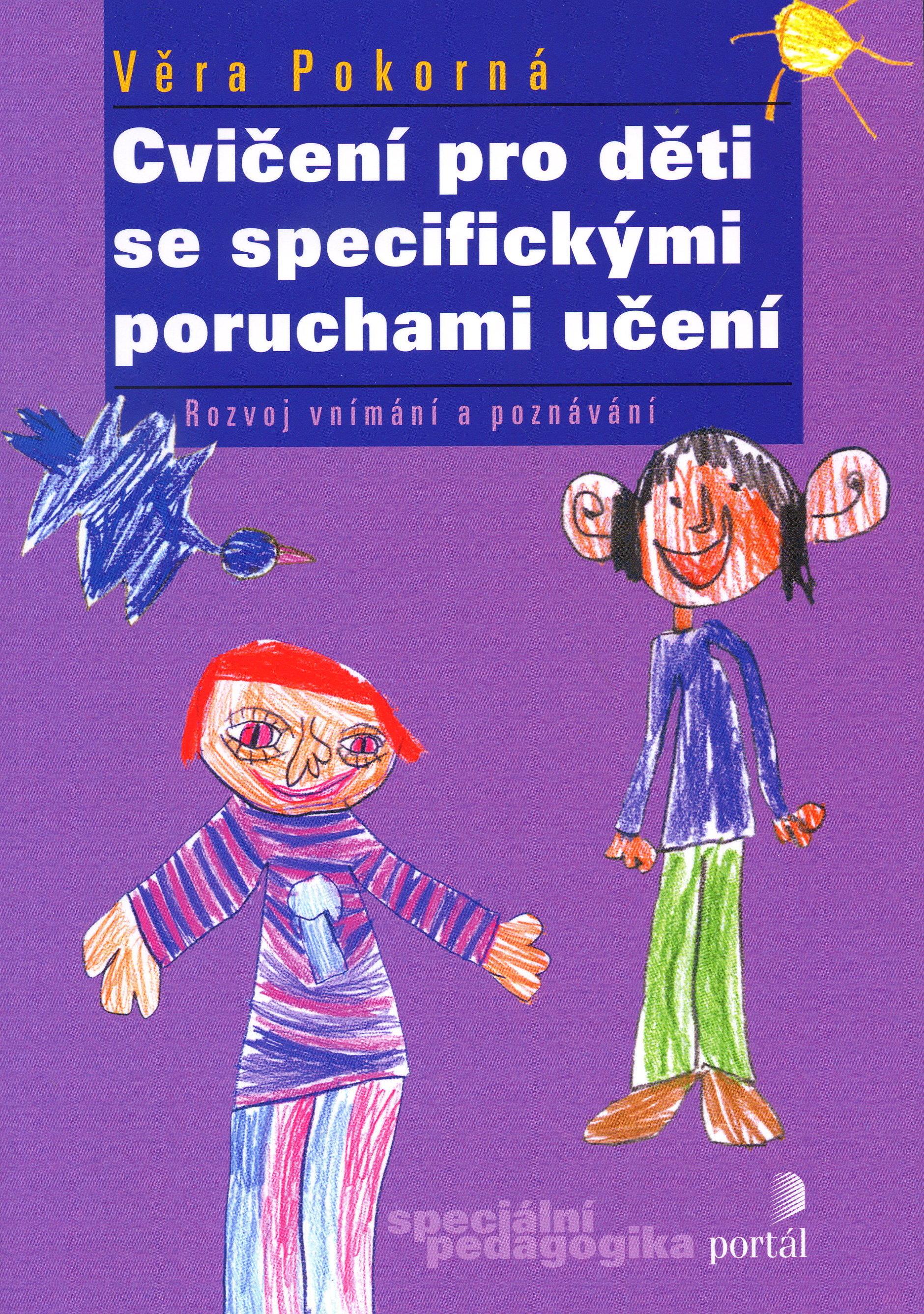 Cvičení pro děti se specifickými poruchami učení - Rozvoj vnímání a poznávání