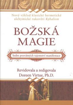 Božská magie - Sedm posvátných tajemství manifestace