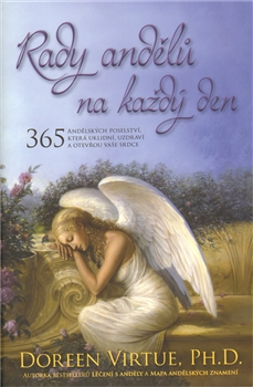 Rady andělů na každý den - 365 Andělských poselství, která uklidní, uzdraví a otevřou vaše srdce