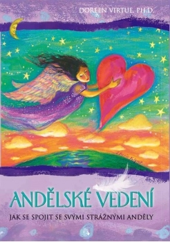 Andělské vedení - Jak se spojit se svými strážnými anděly