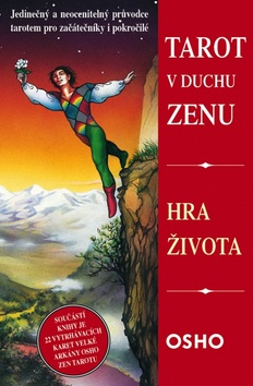 Hra života: Tarot v duchu Zenu