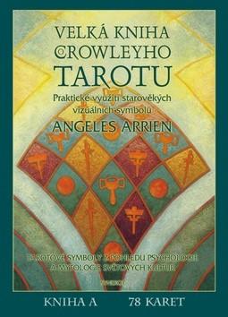 Velká kniha Crowleyho Tarotu (kniha + karty) - Praktické využití starověkých vizuálních symbolů