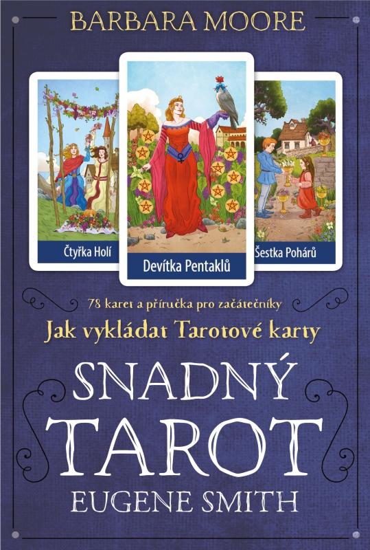 Snadný Tarot - Jak vykládat Tarotové karty. 78 karet a příručka pro začátečníky