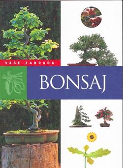Bonsaj - Vaše zahrada