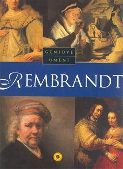 Rembrandt - Géniové umění
