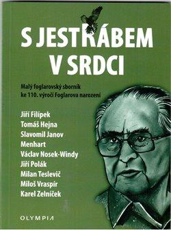 S Jestřábem v srdci - Malý olgarovský sborník ke 110. výročí Foglarova narození