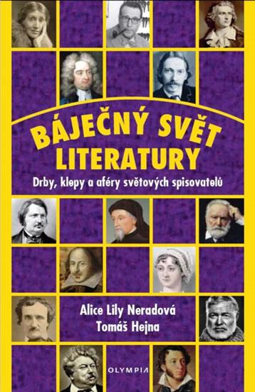 Báječný svět literatury - Drby, klepy a aféry světových spisovatelů