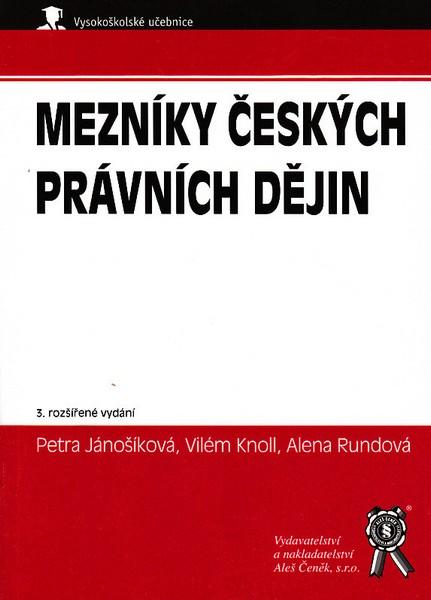 Mezníky českých právních dějin - 3. rozšířené vydání