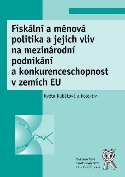 Fiskální a měnová politika a jejich vliv na mezinárodní podnikání a konkurenceschopnost v zemích EU