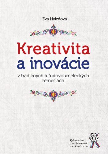 Kreativita a inovácie v tradičných a ľudovoumeleckých remeslách