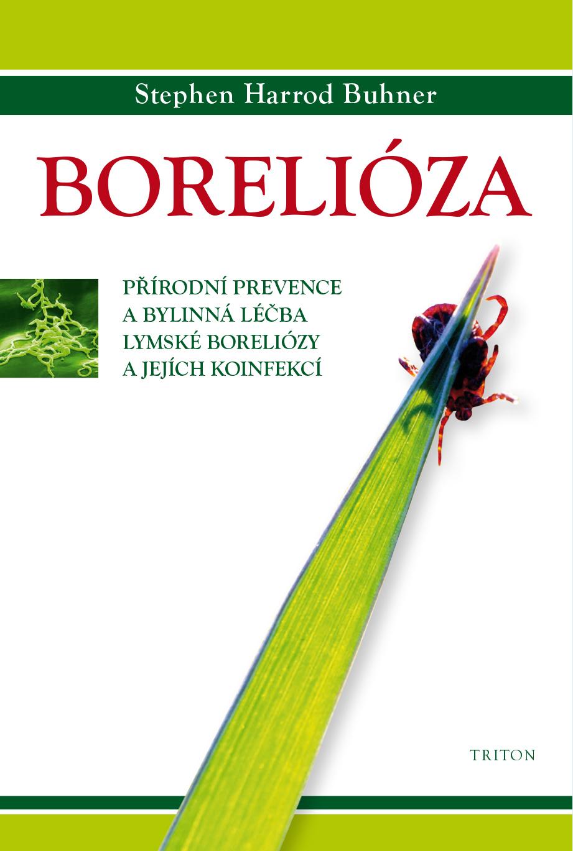 Borelióza - Přírodní prevence a bylinná léčba lymské boreliózy a jejich koinfekcí