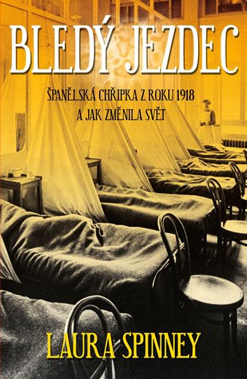 Bledý jezdec - Španělská chřipka z roku 1918 a jak změnila svět