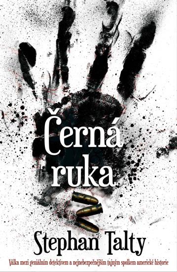 Černá ruka - Válka mezi geniálním detektivem a nejnebezpečnějším tajným spolkem americké historie