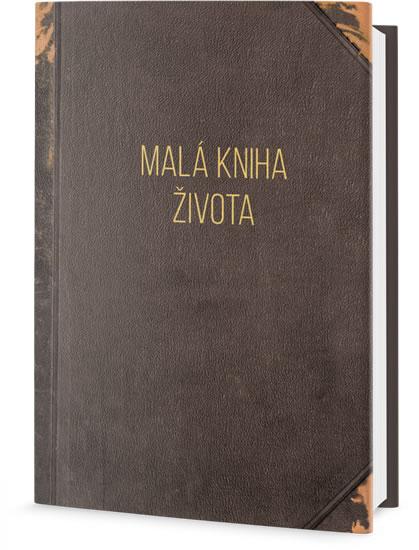Malá kniha života - Moudrá slova pro dnešní dobu