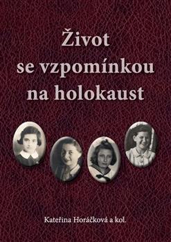Život se vzpomínkou na holokaust