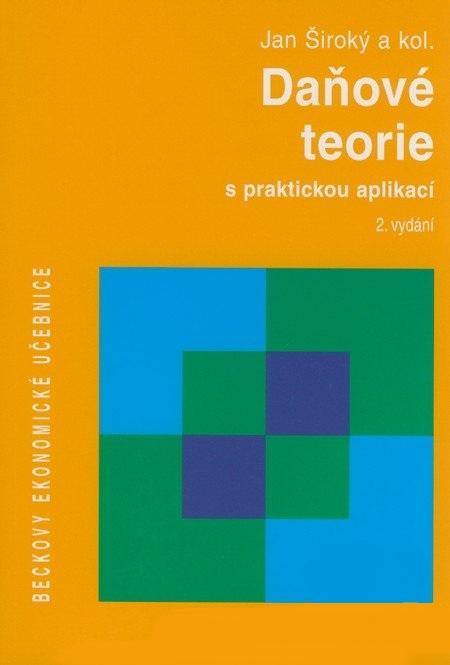 Daňové teorie - S praktickou aplikací, 2. vydání