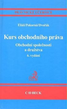 Kurs obchodního práva. Obchodní společnosti a družstva - 6. vydání