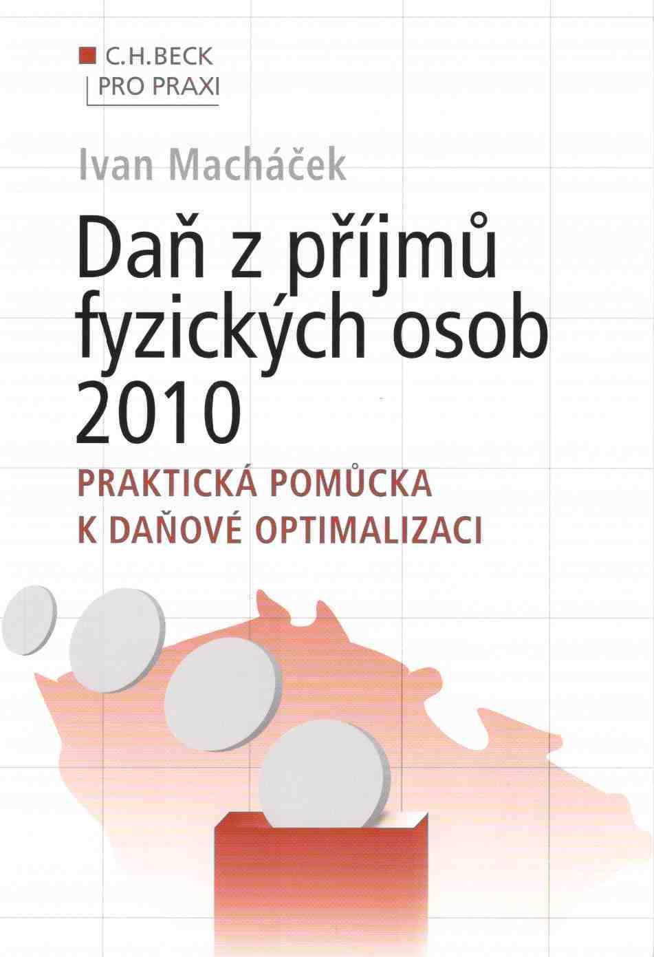 Daň z příjmů fyzických osob 2010. - Praktická pomůcka k daňové optimalizaci