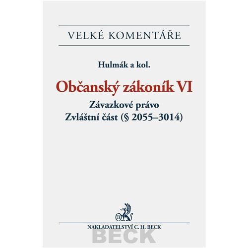 Občanský zákoník VI. Závazkové právo - Zvláštní část (§ 2055-3014). Komentář