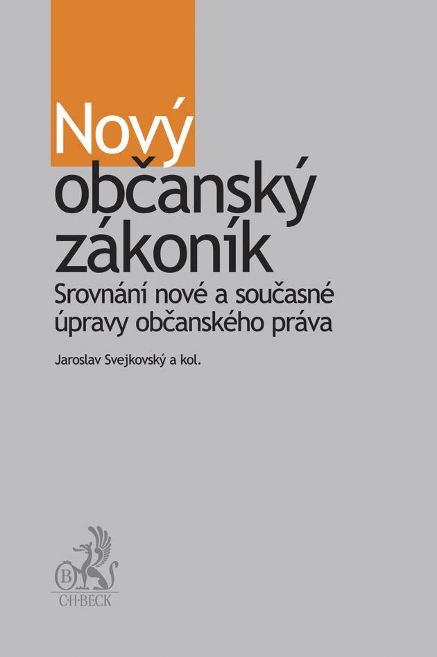Nový občanský zákoník. Srovnání nové a současné úpravy občanského práva
