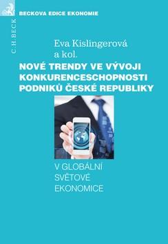 Nové trendy ve vývoji konkurenceschopnosti podniků České republiky