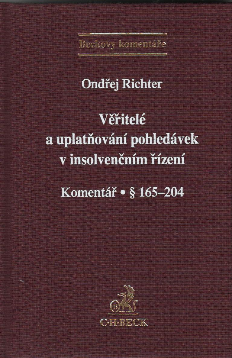 Věřitelé a uplatňování pohledávek v insolvenčním řízení. Komentář · § 165-204