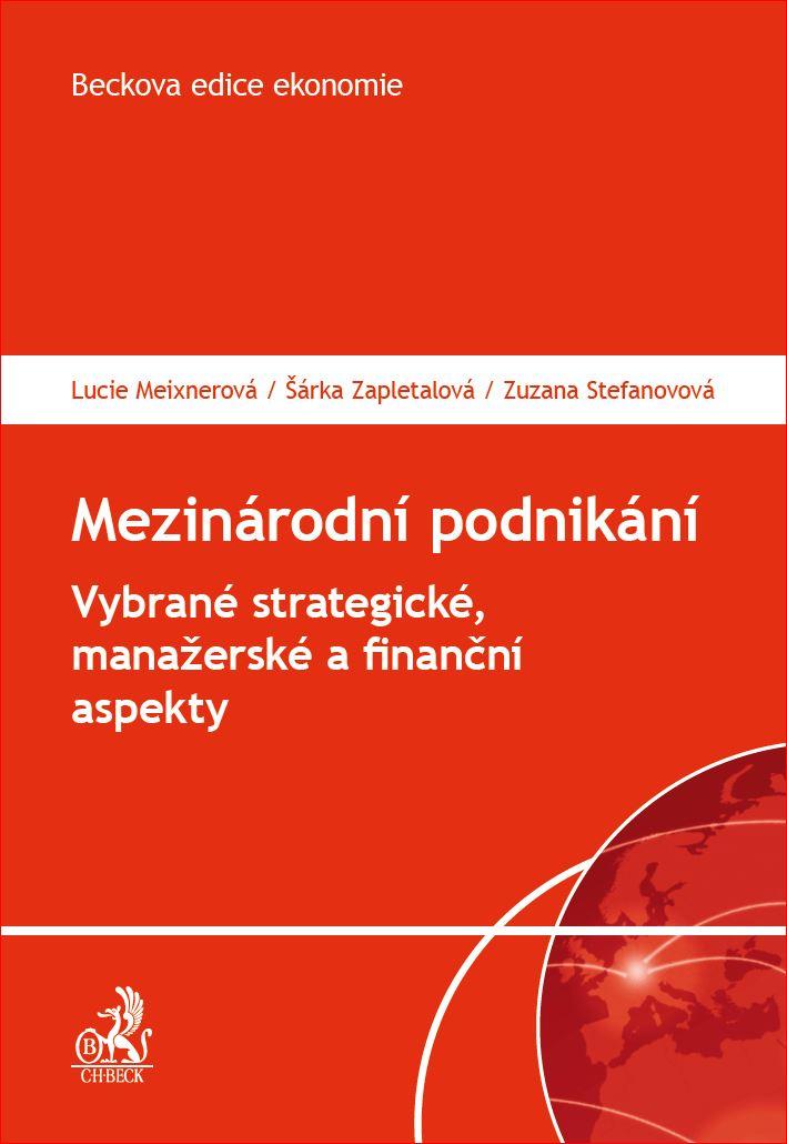 Mezinárodní podnikání - Vybrané strategické, manažerské a finanční aspekty