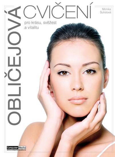 Obličejová cvičení pro krásu, svěžost a vitalitu