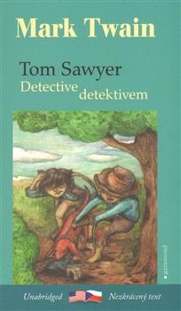 Tom Sawyer detektivem / Tom Sawyer, Detective