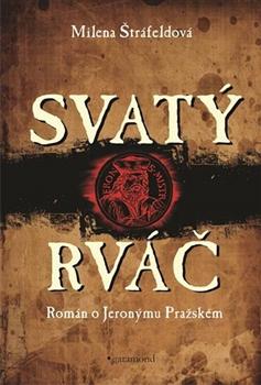 Svatý rváč - Román o Jeronýmovi Pražském