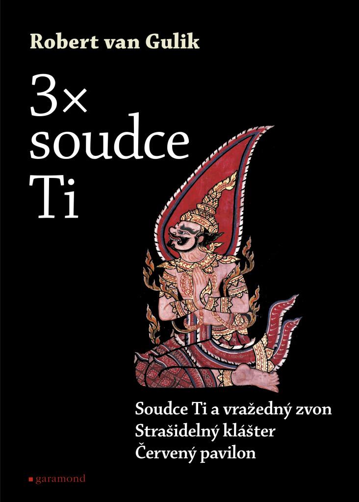 3 x Soudce Ti - Červený pavilon, Soudce Ti a vražedný zvon, Strašidelný klášter