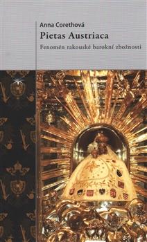 Pietas Austriaca - Fenomén rakouské barokní zbožnosti