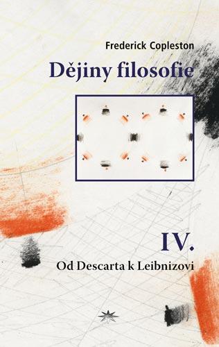 Dějiny filosofie IV. - Od Descarta k Leibnizovi