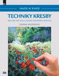 Naučte se kreslit: Techniky kresby - Přes 200 tipů, rad a ukázek názorných postupů