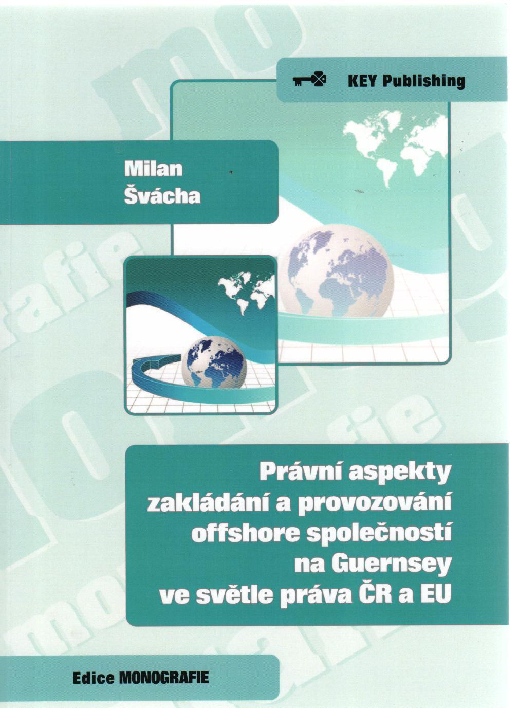 Právní aspekty zakládání a provozování offshore společností na Guernsey ve světle práva ČR a EU