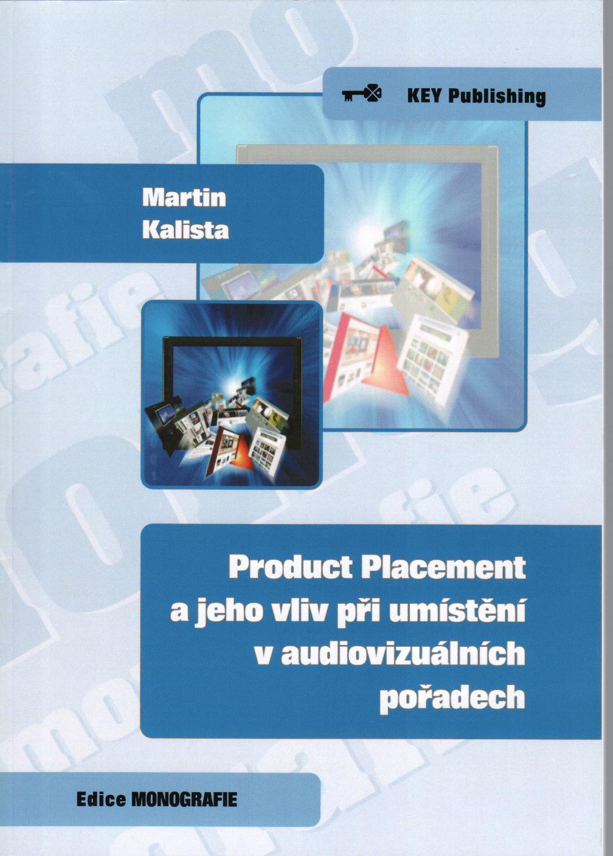Product Placement a jeho vliv při umístnění v audiovizuálních pořadech