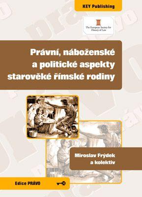 Právní, náboženské a politické aspekty starověké římské rodiny