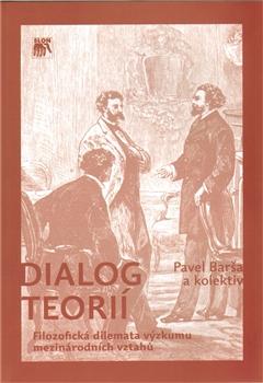 Dialog teorií - Filozofická dilemata výzkumu mezinárodních vztahů