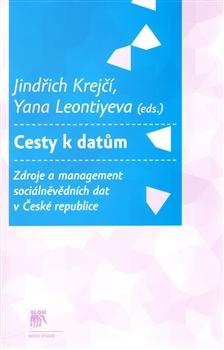 Cesty k datům - Zdroje a management sociálněvědních dat v České republice