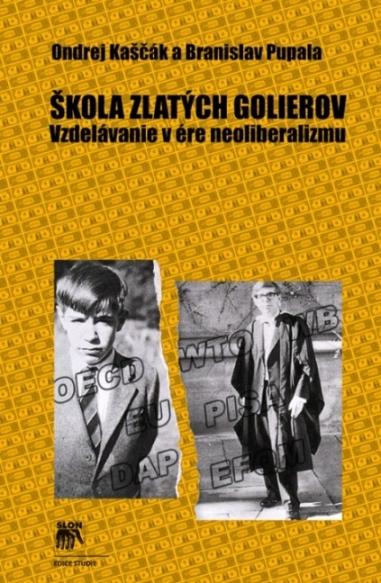 Škola zlatých golierov. Vzdelávanie v ére neoliberalizmu