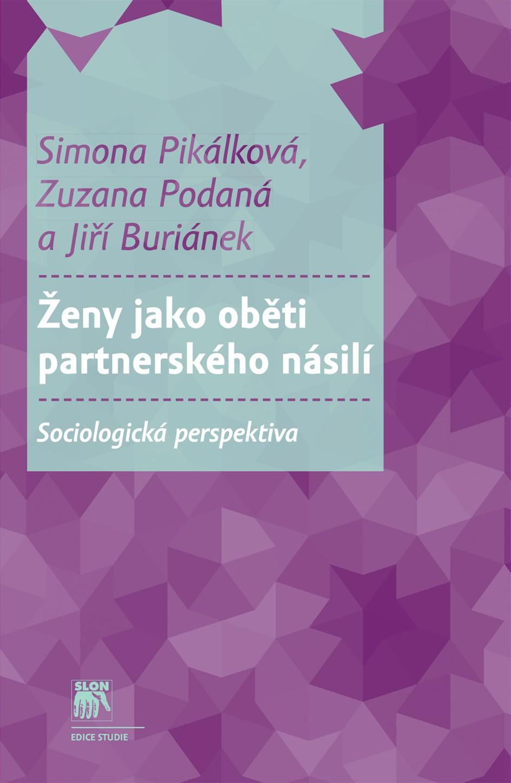 Ženy jako oběti partnerského násilí - Sociologická perspektiva