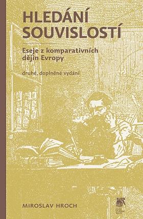 Hledání souvislostí. Druhé, doplněné vydání - Eseje z komparativních dějin Evropy